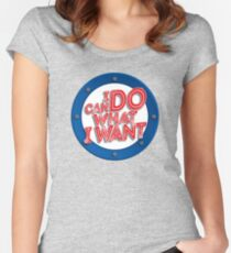 I Can Do What I Want Women's Fitted Scoop T-Shirt