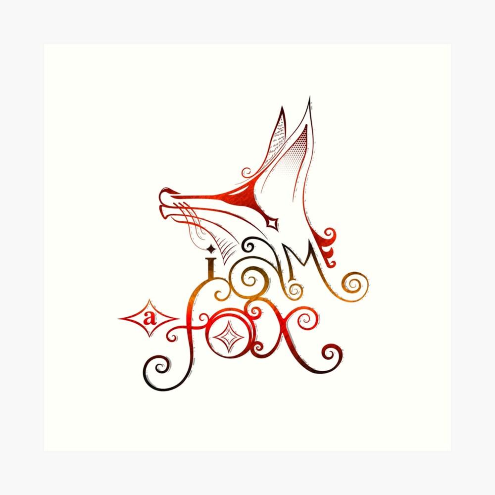 I am a Fox Art Print