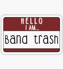 I am band trash Sticker