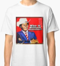 Who is William Onyeabor? Classic T-Shirt