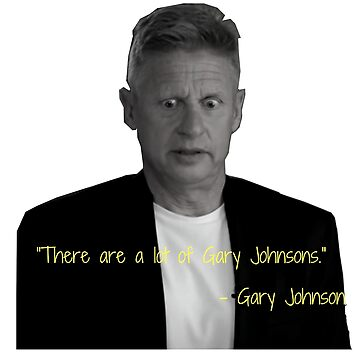 There are a lot of Gary Johnsons by causticjackass