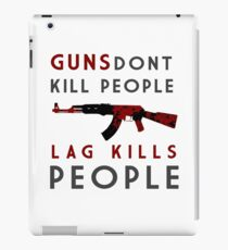 Guns don't kill people, lag kills people iPad Case/Skin