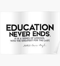 education never ends - arthur conan doyle Poster