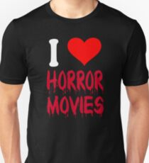 I Love Horror Movies Unisex T-Shirt