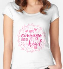 Have Courage and Be Kind Typography Raspberry Pink Women's Fitted Scoop T-Shirt