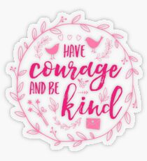 Have Courage and Be Kind Typography Raspberry Pink Transparent Sticker