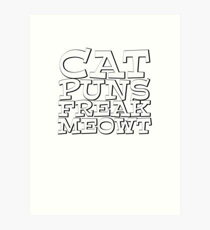Cat puns freak meowt Art Print