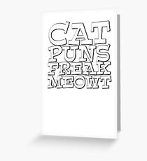 Cat puns freak meowt Greeting Card