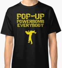 """Kevin Owens """"pop up powerbomb"""" T - Shirt Classic T-Shirt"""
