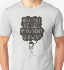 You Can't Be Late T-Shirt