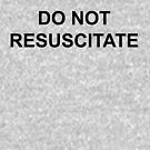 Do Not Resuscitate by Ezra Webb
