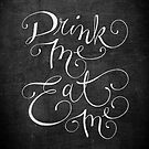 Drink Me, Eat Me Typography on Chalkboard by sandygrafik