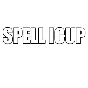 SPELL ICUP by JoeDaEskimo