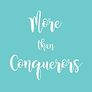 More Than Conquerors - Teal by Haley Bengtson