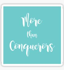 More Than Conquerors - Teal Sticker