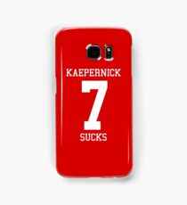 KAEPERNICK SUCKS Samsung Galaxy Case/Skin