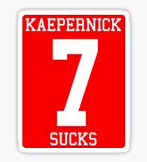 KAEPERNICK SUCKS Sticker
