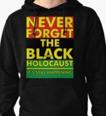 Never Forget the Black/African Holocaust RBG Pullover Hoodie