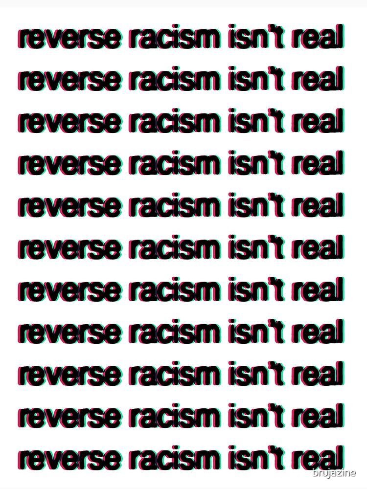 El racismo inverso no es real de brujazine