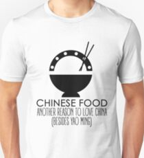 Chinese Food, Another Reason To Love China T-Shirt