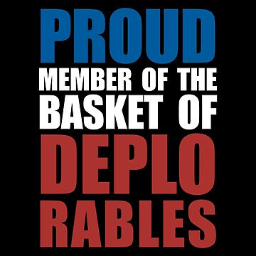 Proud Member of The Deplorables by alessandrotoni