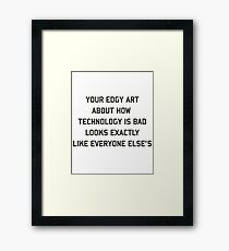 Edgy art Framed Print