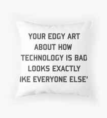 Edgy art Throw Pillow