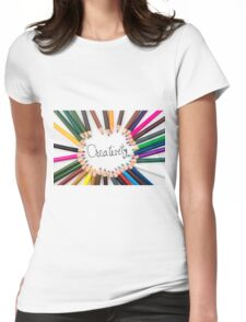 Colouring pencils in circle arrangement with message Creativity Womens Fitted T-Shirt
