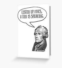 Alexander Hamilton Listen Up Fives Greeting Card