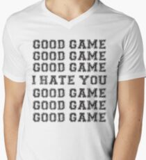 Good Game.  I Hate You. Men's V-Neck T-Shirt