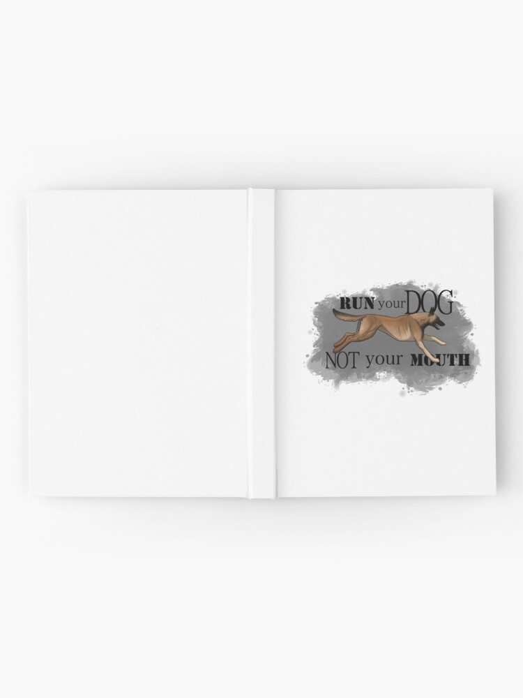 Alternate view of Run Your Dog, Not Your Mouth Belgian Malinois fawn Hardcover Journal