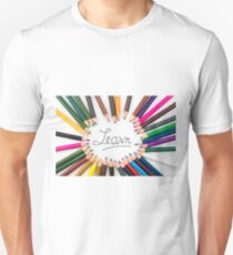 Colouring pencils in circle arrangement with message Learn Unisex T-Shirt