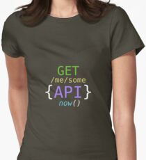 GET me some APIs now Women's Fitted T-Shirt