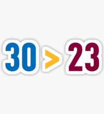 30 > 23 Sticker