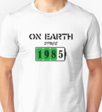 On Earth Since 1985 Unisex T-Shirt