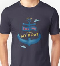 Let me tell you about my boat T-Shirt