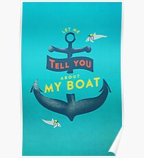 Let me tell you about my boat Poster