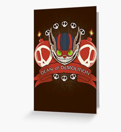 Dean of Demolition. Greeting Card