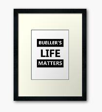 Bueller's Life Matters Framed Print