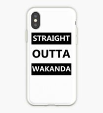 Straight Outta Wakanda iPhone Case