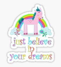 Unicorn, Just Believe In Your Dreams Sticker