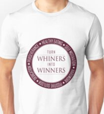 Turn Whiners Into Winners Unisex T-Shirt