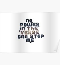 No Power in the 'Verse Can Stop Me Poster
