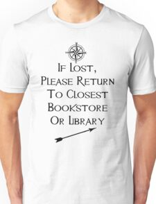 If Lost, Please Return To The Closest Bookstore or Library Unisex T-Shirt