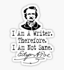 I Am A Writer, Edgar Allen Poe Sticker