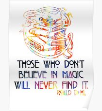 Those Who Don't Believe in Magic - Roald Dahl Poster