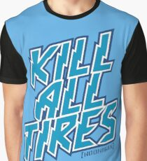 Kill All Tires Graphic T-Shirt