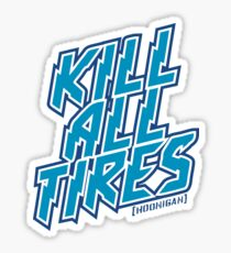 Kill All Tires Sticker