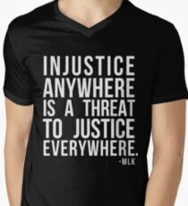 Injustice Anywhere is a Threat to Justice Everywhere MLK Men's V-Neck T-Shirt
