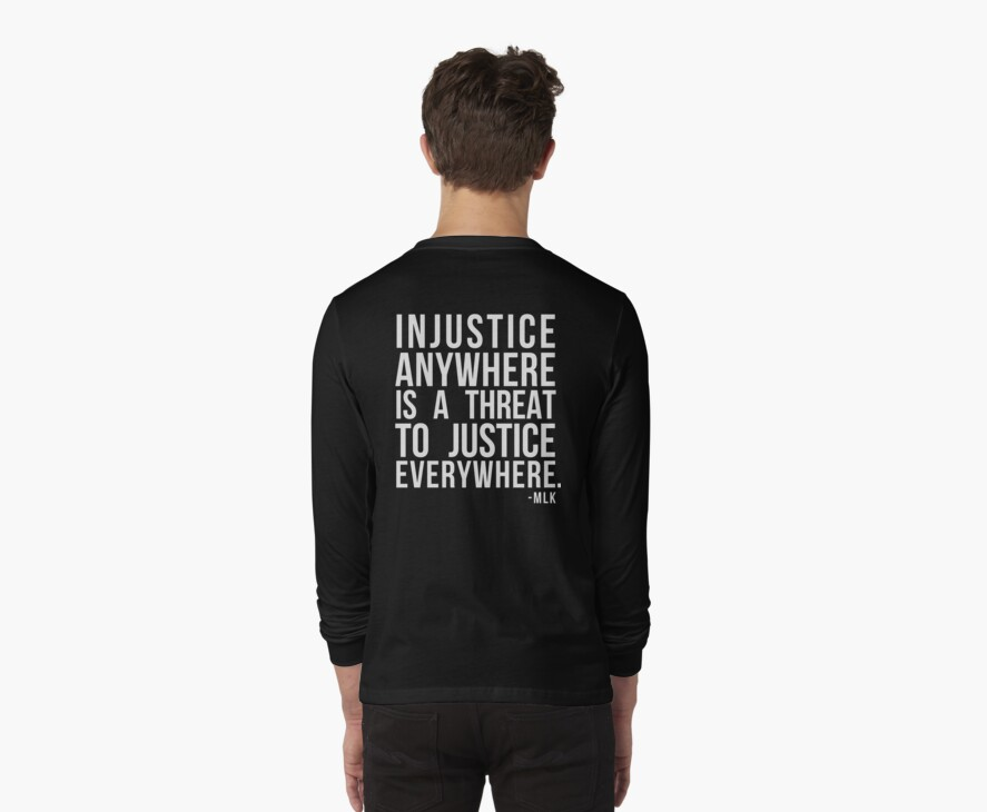 injustice anywhere is a threat to justice everywhere argument essay